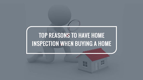 Top Reasons to Have Home Inspection When Buying a Home